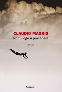 NON LUOGO A PROCEDERE di MAGRIS CLAUDIO