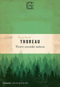 VIVERE SECONDO NATURA di THOREAU HENRY DAVID