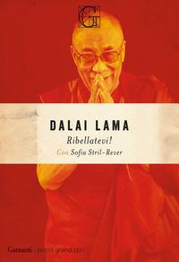 RIBELLATEVI ! di DALAI LAMA - STRIL REVER S.