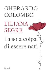 SOLA COLPA DI ESSERE NATI di SEGRE L. - COLOMBO G.
