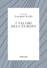 VALORI DELL'EUROPA di SCIOLLA LOREDANA (A CURA)