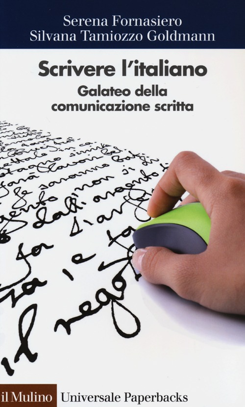 SCRIVERE L'ITALIANO. GALATEO DELLA COMUNICAZIONE SCRITTA - 9788815241788