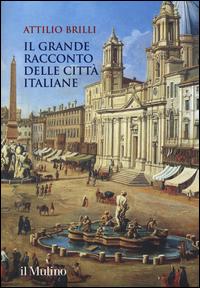 GRANDE RACCONTO DELLE CITTA' ITALIANE di BRILLI ATTILIO