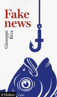 FAKE NEWS di RIVA GIUSEPPE