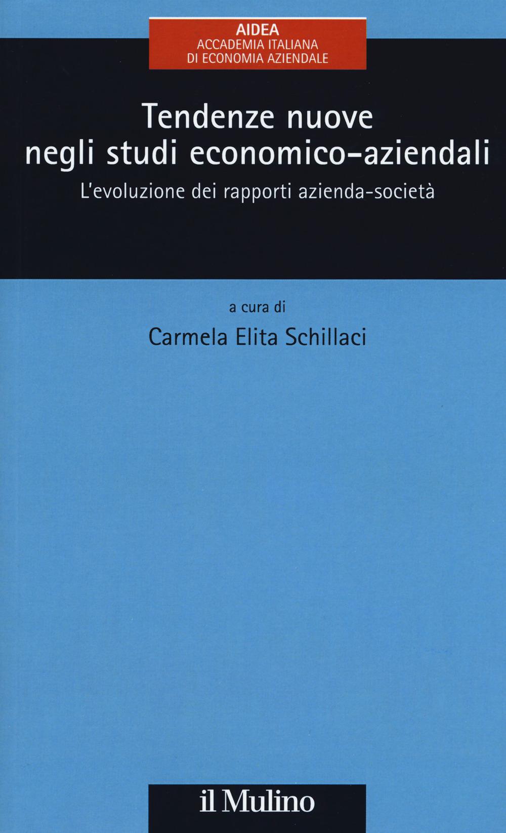 TENDENZE NUOVE NEGLI STUDI ECONOMICO-AZIENDALI. L'EVOLUZIONE DEI RAPPORTI AZIENDA-SOCIETÀ - Schillaci C. E. (cur.) - 9788815280572