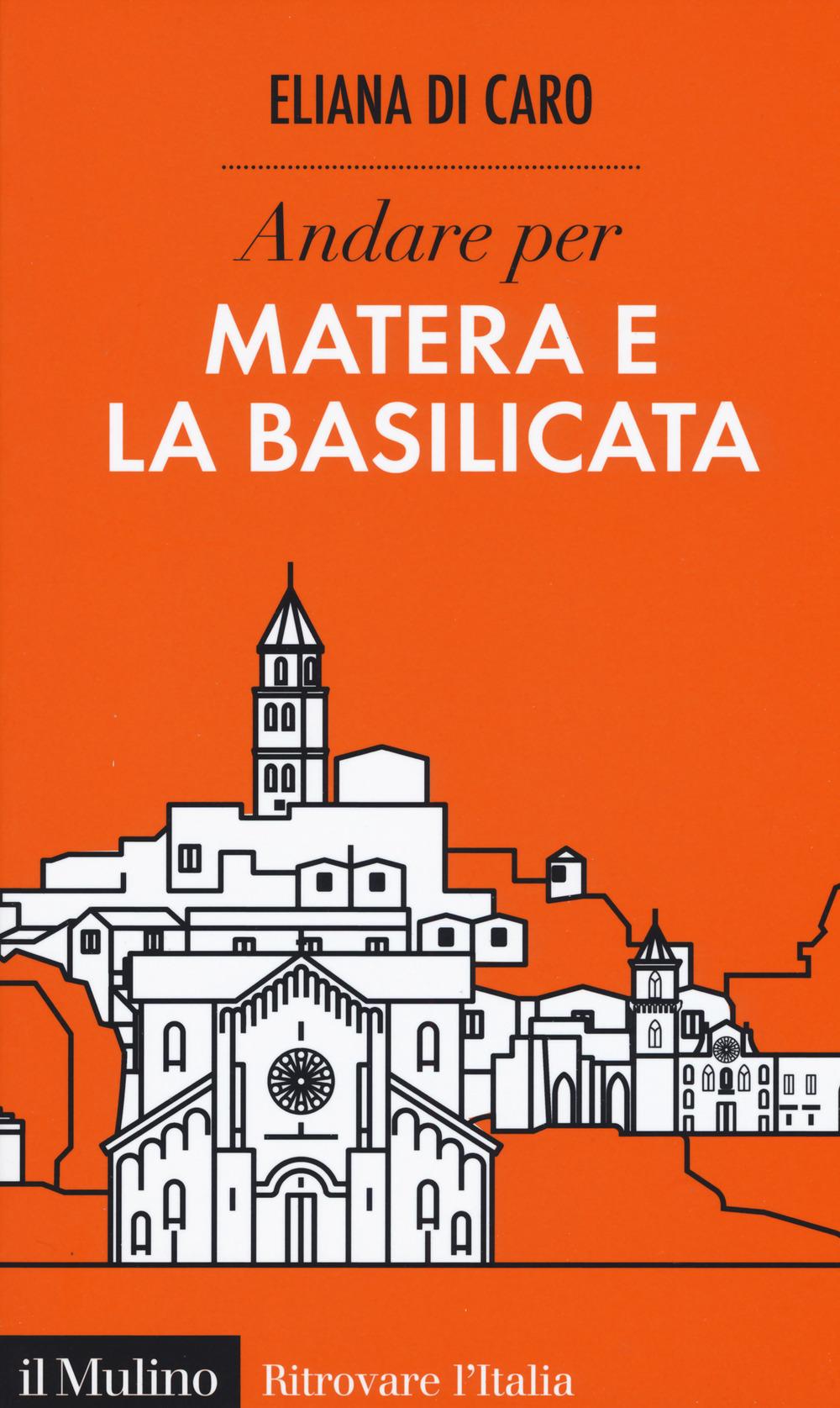 ANDARE PER MATERA E LA BASILICATA - 9788815280831