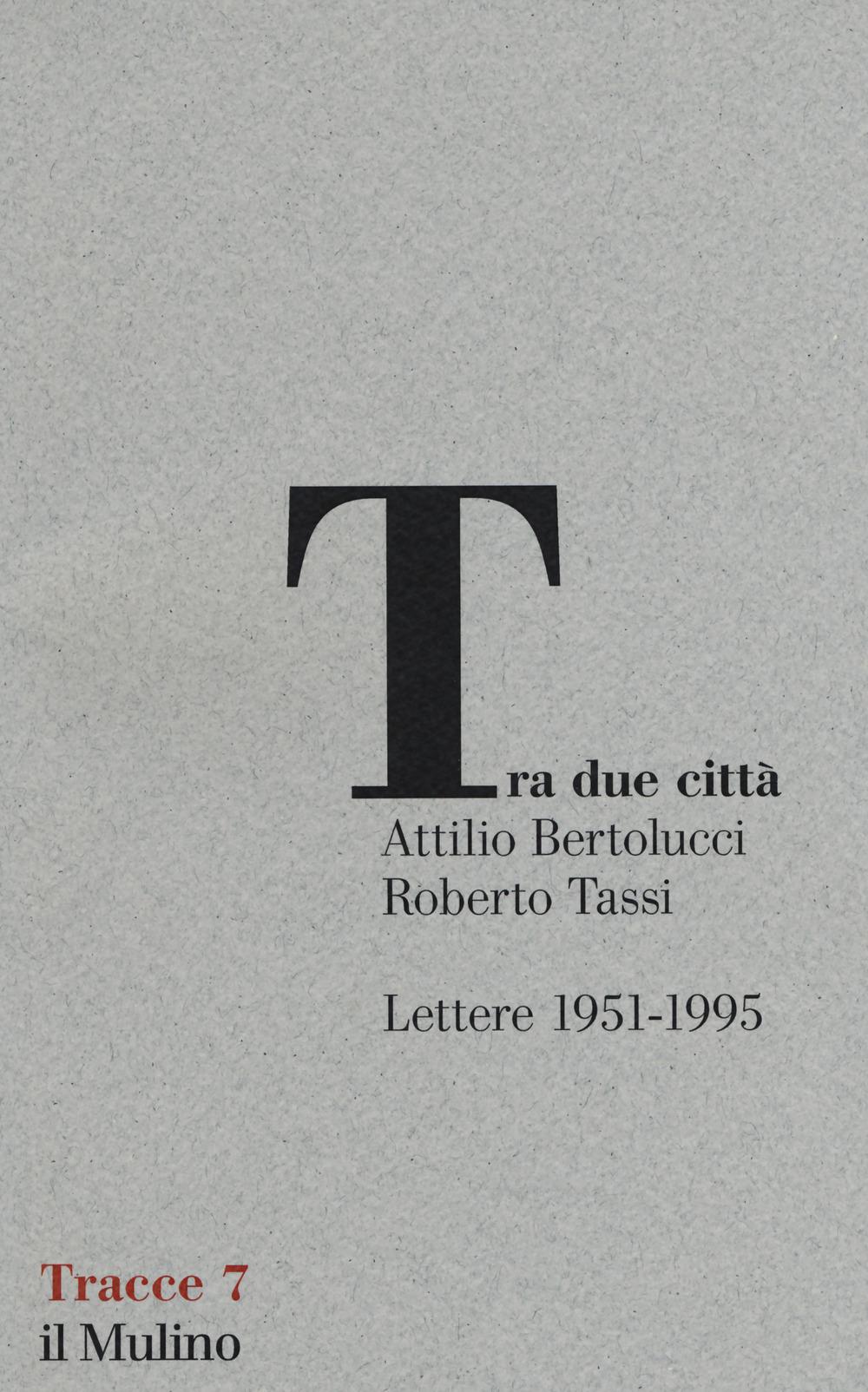TRA DUE CITTÀ. LETTERE 1951-1995