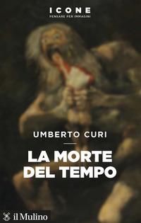 MORTE DEL TEMPO di CURI UMBERTO