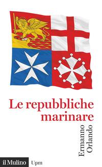 REPUBBLICHE MARINARE di ORLANDO ERMANNO