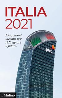 ITALIA 2021 - IDEE VISIONI INCONTRI PER RIDISEGNARE IL FUTURO