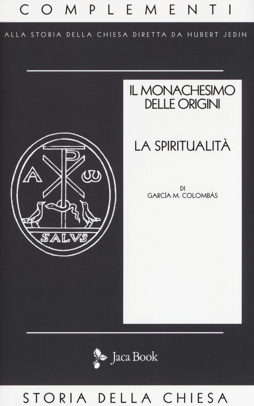 Il monachesimo delle origini. Nuova ediz.. Vol. 2: Spiritualità
