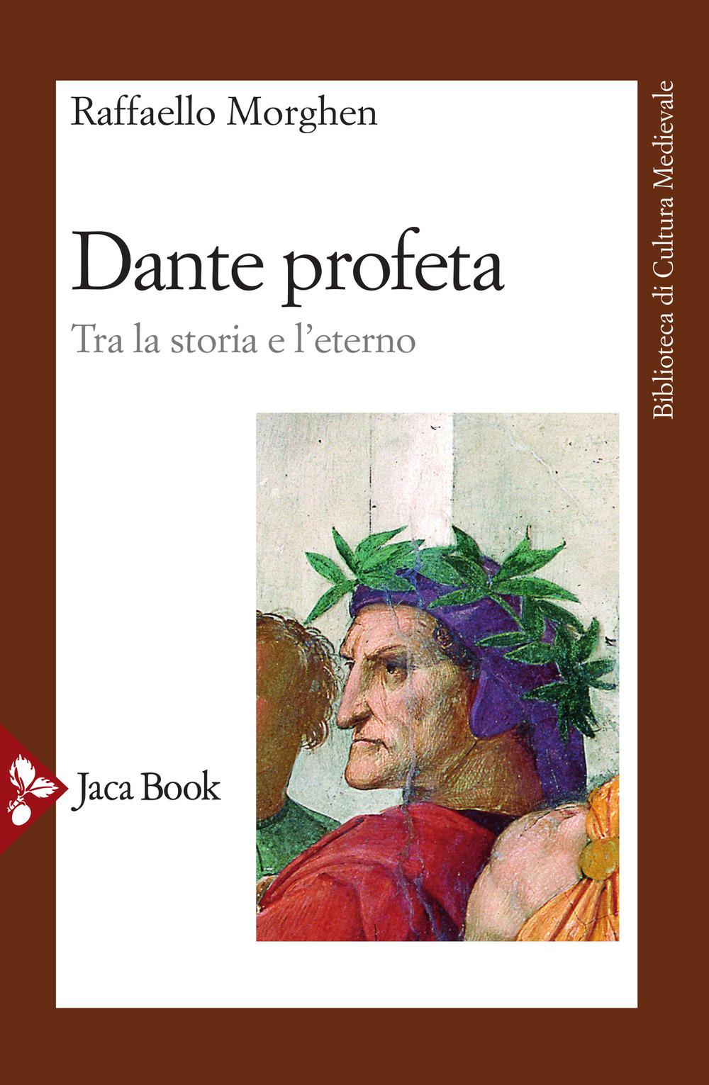 Dante profeta. Tra la storia e l'eterno