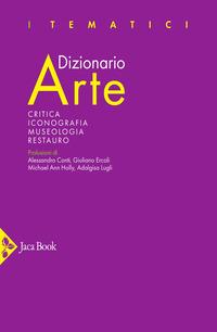 DIZIONARIO ARTE - CRITICA ICONOGRAFIA MUSEOLOGIA RESTAURO