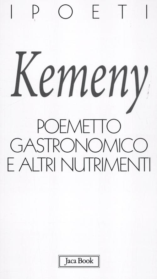 POEMETTO GASTRONOMICO E ALTRI NUTRIMENTI - 9788816520424