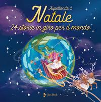 ASPETTANDO IL NATALE - 24 STORIE IN GIRO PER IL MONDO