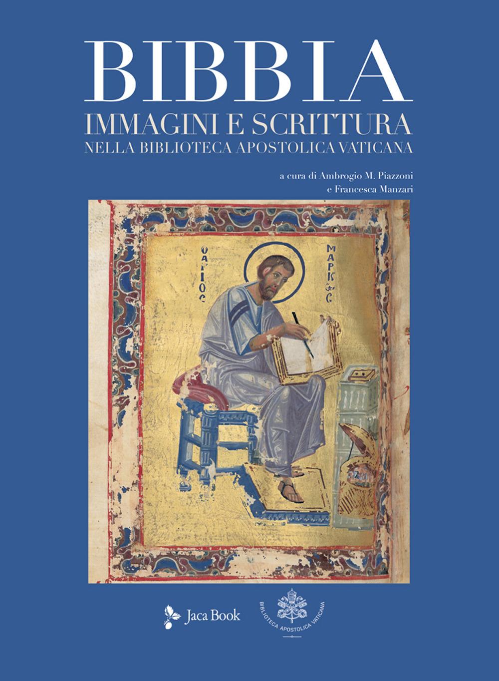 Bibbia. Immagini e scrittura nella Biblioteca Apostolica Vaticana. Ediz. a colori