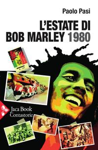 ESTATE DI BOB MARLEY 1980 di PASI PAOLO