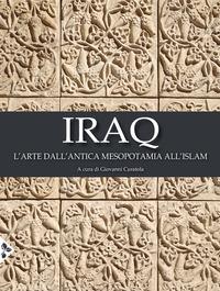 IRAQ - L'ARTE DALL'ANTICA MESOPOTAMIA ALL'ISLAM di CURATOLA GIOVANNI (A CURA DI)