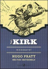 SGT KIRK RINNEGATO ! di PRATT H. - OESTERHELD H.