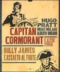 CAPITAN CORMORANT E ALTRE STORIE di PRATT H. - MILANI M. - ONGARO A.