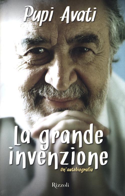 GRANDE INVENZIONE. UN'AUTOBIOGRAFIA (LA) - 9788817062015