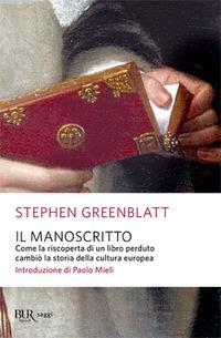 MANOSCRITTO - COME LA RISCOPERTA DI UN LIBRO PERDUTO CAMBIO' LA STORIA di GREENBLATT...