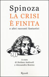 CRISI E' FINITA E ALTRI RACCONTI FANTASTICI di SPINOZA ANDREOLI S. - BONINO A.
