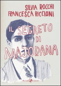 SEGRETO DI MAJORANA di ROCCHI S. - RICCIONI F.