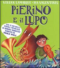 PIERINO E IL LUPO + CD di LAMARQUE V. - VALENTINIS P.