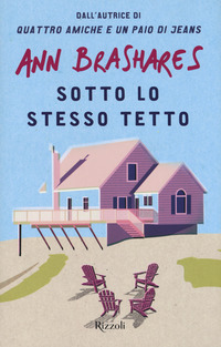 SOTTO LO STESSO TETTO di BRASHARES ANN