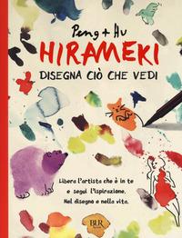 HIRAMEKI - DISEGNA CIO' CHE VEDI di PENG - HU