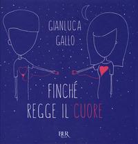 FINCHE' REGGE IL CUORE di GALLO GIANLUCA