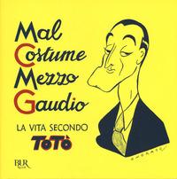 MAL COSTUME MEZZO GAUDIO - LA VITA SECONDO TOTO'