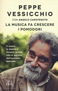MUSICA FA CRESCERE I POMODORI di VESSICCHIO PEPPE - CAROTENUTO
