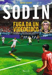 FUGA DA UN VIDEOGIOCO di SODIN - SODANO DAVIDE