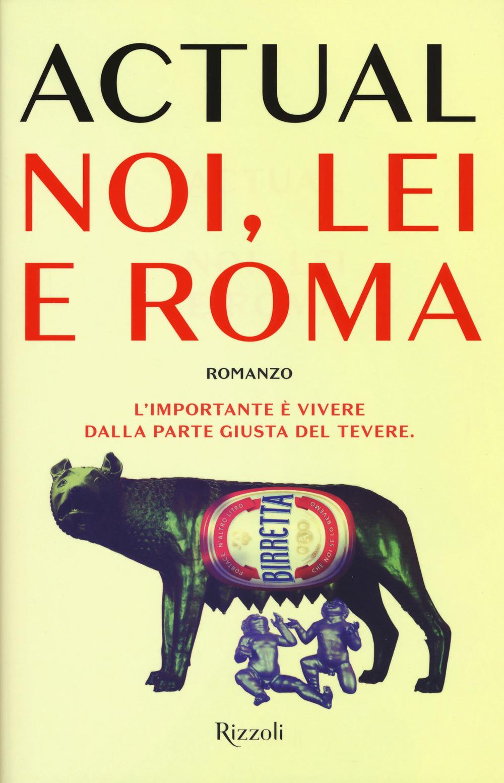 NOI, LEI E ROMA - 9788817101660