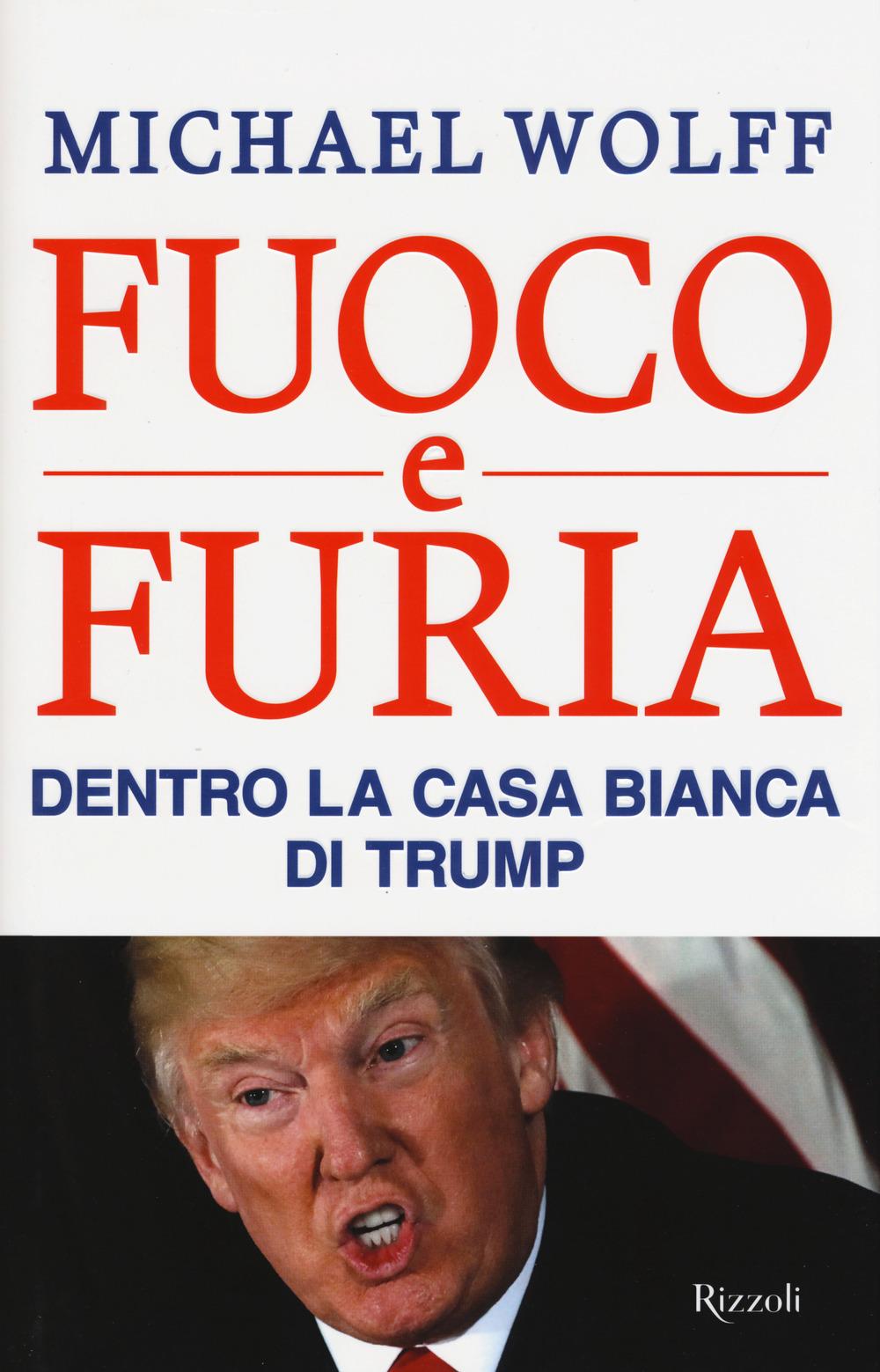 FUOCO E FURIA. DENTRO LA CASA BIANCA DI TRUMP