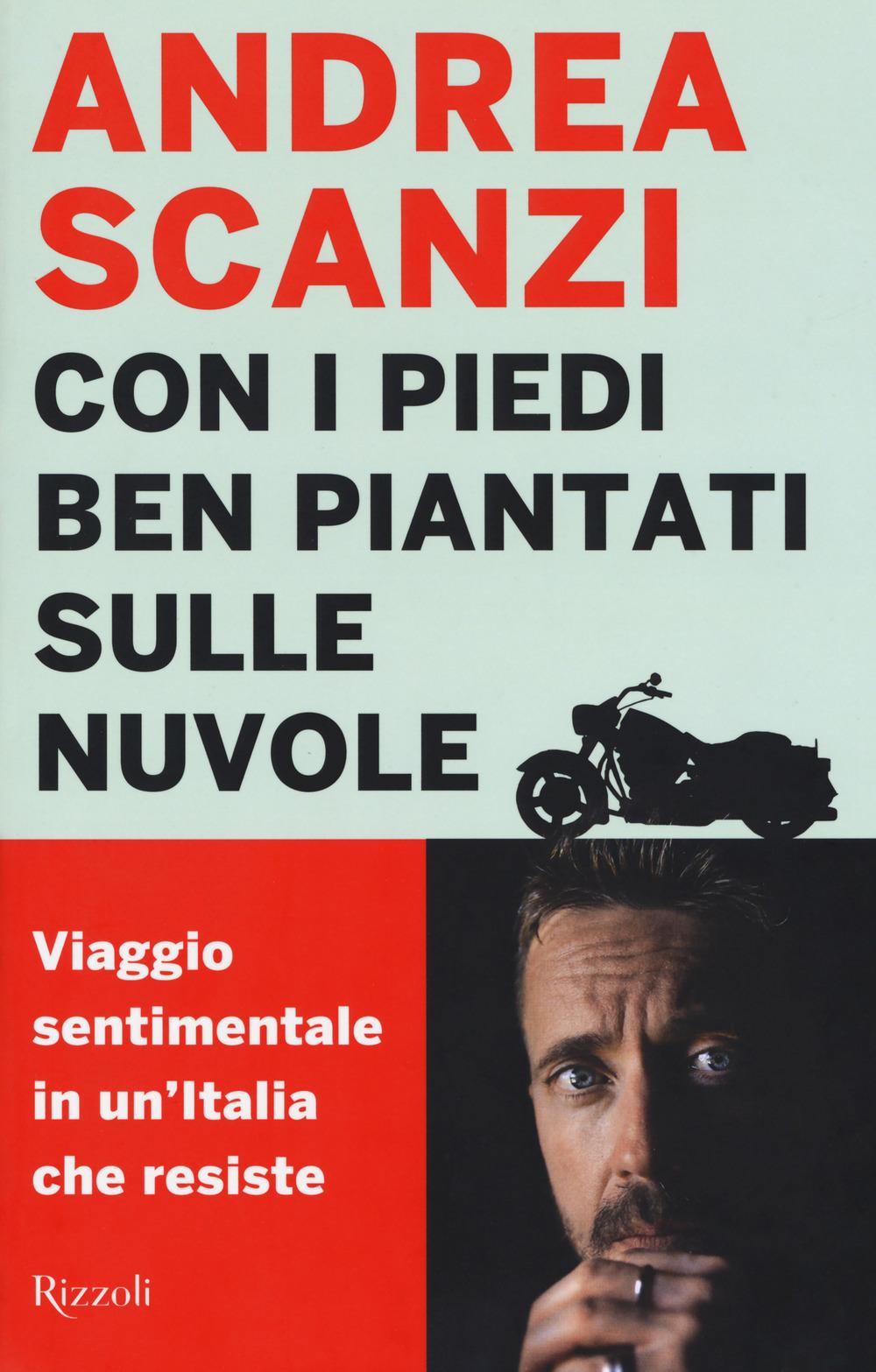 CON I PIEDI BEN PIANTATI SULLE NUVOLE. VIAGGIO SENTIMENTALE IN UN'ITALIA CHE RESISTE