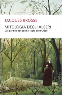 MITOLOGIA DEGLI ALBERI di BROSSE JACQUES