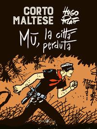 CORTO MALTESE - MU' LA CITTA' PERDUTA di PRATT HUGO