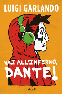 VAI ALL'INFERNO DANTE ! di GARLANDO LUIGI