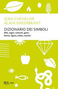 DIZIONARIO DEI SIMBOLI di CHEVALIER JEAN - GHEERBRANT A.