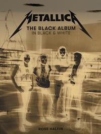 METALLICA THE BLACK ALBUM IN BLACK AND WHITE di METALLICA
