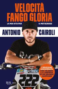 VELOCITA' FANGO GLORIA - LA MIA VITA PER IL MOTOCROSS di CAIROLI ANTONIO