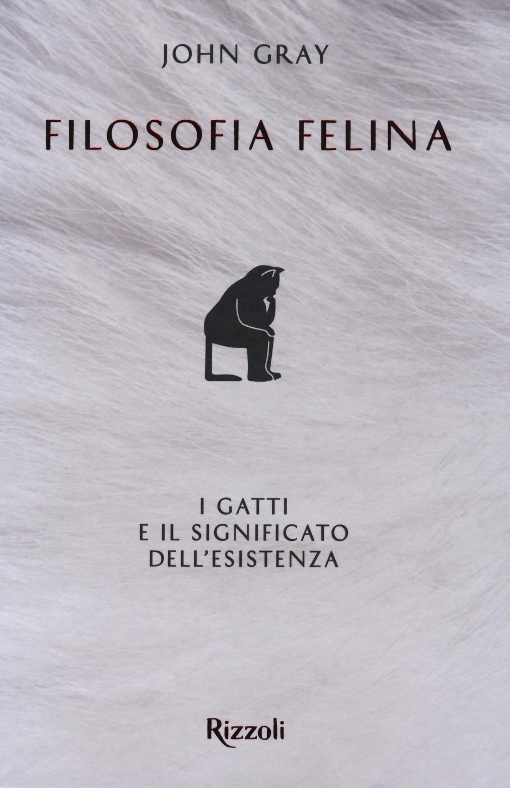 Filosofia felina. I gatti e il significato dell'esistenza