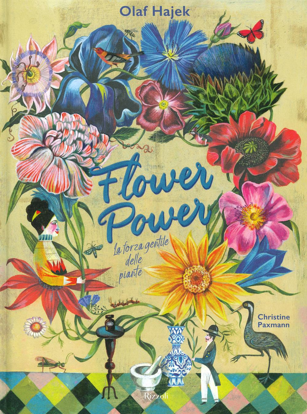 Flower power. La forza gentile delle piante. Ediz. a colori