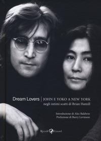 DREAM LOVERS JOHN E YOKO A NEW YORK NEGLI INTIMI SCATTI DI BRIAN HAMILL