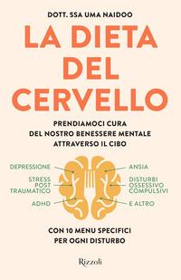 DIETA DEL CERVELLO - PRENDIAMOCI CURA DEL NOSTRO BENESSERE MENTALE ATTRAVERSO IL CIBO...