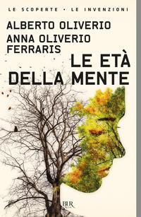 ETA' DELLA MENTE di OLIVERIO A. - OLIVERIO FERRARI