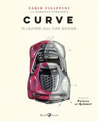 CURVE 15 LEZIONI SUL CAR DESIGN di FILIPPINI FABIO FERRARESI GABR